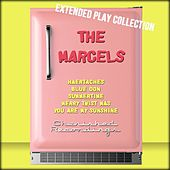 The Marcels: The Extended Play Collection by The Marcels