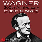 Wagner: 200th Anniversary - Essential Works von Various Artists