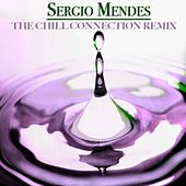 The Chill Connection Remix (12 Mendes' Remix) by Sergio Mendes