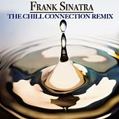 The Chill Connection Remix (15 the Voice's Remix) by Frank Sinatra