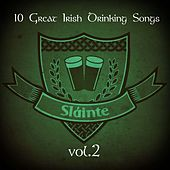 Slainte! (10 Great Irish Drinking Songs), Vol. 2 by Various Artists