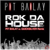 Rok da House de Pit Bailay