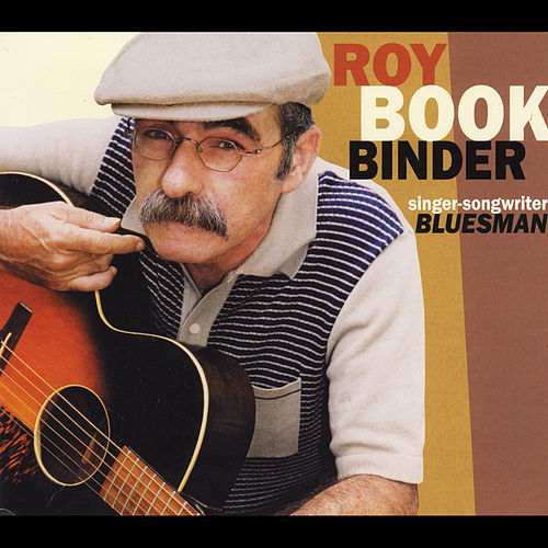 Singer-Songwriter Bluesman by Roy Bookbinder