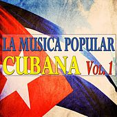 La Musica Popular Cubana, Vol. 1 (50 Original Tracks) de Various Artists