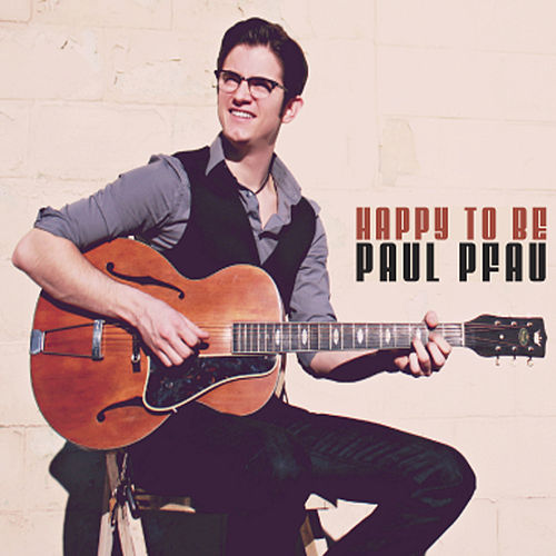 Happy to Be by Paul Pfau