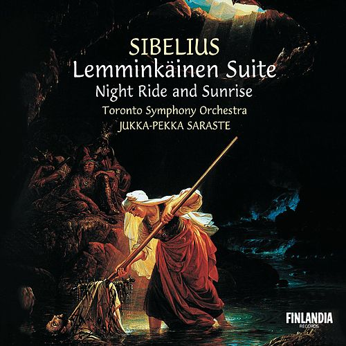 Sibelius : Lemminkäinen Suite; Night Ride and Sunrise by Toronto Symphony Orchestra