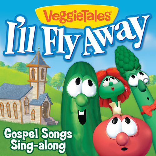 I'll Fly Away- Gospel Songs Sing-Along by VeggieTales