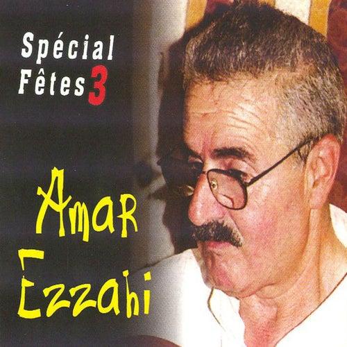 amar ezzahi special fete