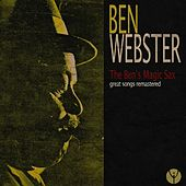 The Ben's Magic Sax (Great Songs Remastered) von Ben Webster
