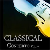 Classical Concerto, Vol. 7 by Various Artists