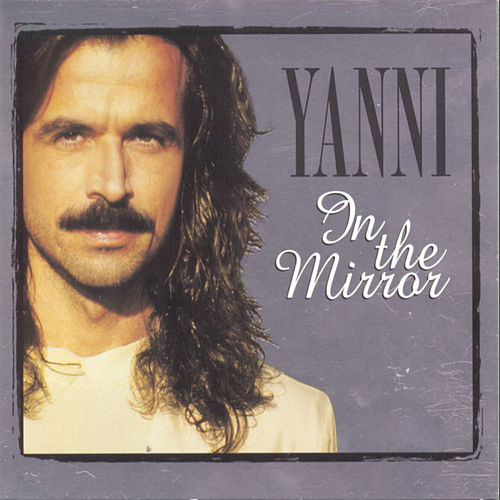In The Mirror de Yanni