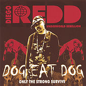 Dog Eat Dog: Only The Strong Survive by Diego Redd