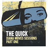 Diana Moves Sessions Part One de The Quick