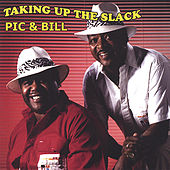 Taking Up The Slack by Pic and Bill