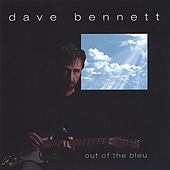 out of the bleu by Dave Bennett