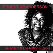 Ernestine Anderson: The Toast of the Nation's Critics by Ernestine Anderson