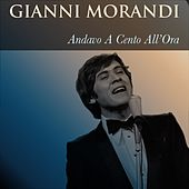 Gianni Morandi: Andavo a cento all'ora de Gianni Morandi