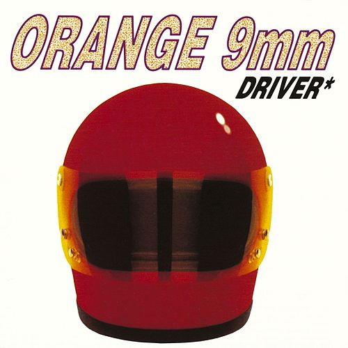 Driver Not Included by Orange 9mm