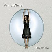 Play for Now de Anne Chris