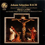 Bach: Œuvres d'orgue pour le temps de la Passion de Olivier Latry