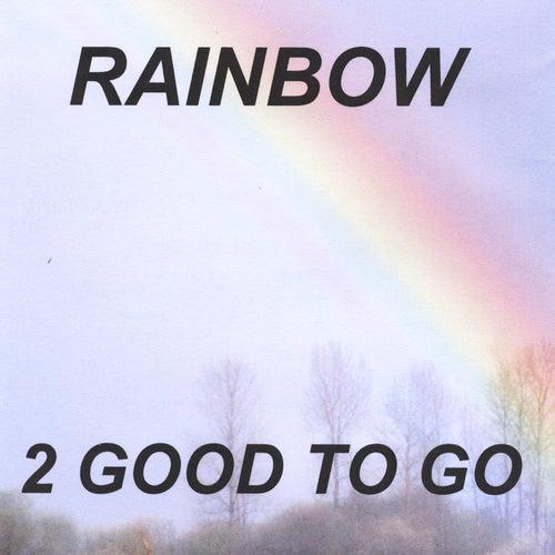 Rainbow by 2 Good To Go