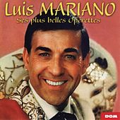 Luis Mariano : Ses plus belles opérettes von Luis Mariano
