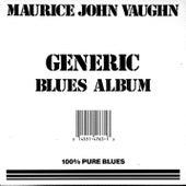 Generic Blues Album by Maurice John Vaughn