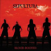 Blood-Rooted de Sepultura