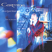 On a Quiet Street - Carmina, Live In Ireland by Carmina