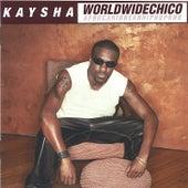 Worldwidechico by Kaysha