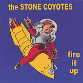 Fire It Up de The Stone Coyotes