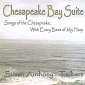 Chesapeake Bay Suite - Songs of the Chesapeake, With Every Beat of My Harp by Susan Anthony-Tolbert