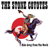 Ride Away From The World de The Stone Coyotes