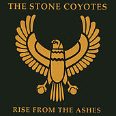 Rise From The Ashes de The Stone Coyotes