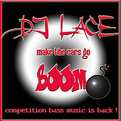 Make The Cars Go Boom by DJ Lace