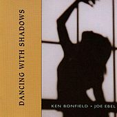 Dancing With Shadows by Ken Bonfield