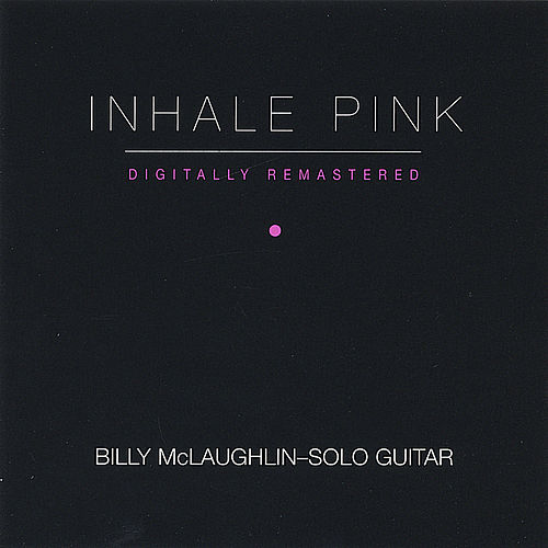 Inhale Pink by Billy McLaughlin