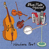 Nowhere Fast by Blue Plate Special