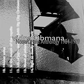 Noise/Drone Anthology 1984-1989 by VidnaObmana