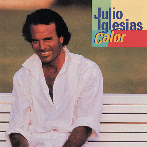 Calor by Julio Iglesias