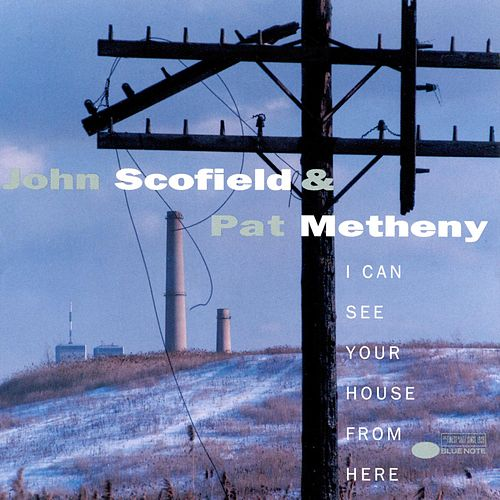 I Can See Your House From Here by John Scofield