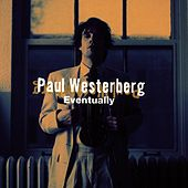 Eventually by Paul Westerberg