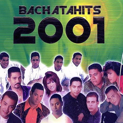 Bachatahits 2001 by Various Artists