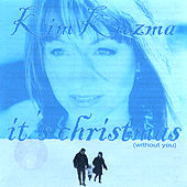 It's Christmas (Without You) cd single de Kim Kuzma