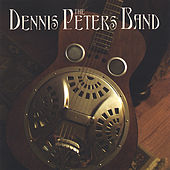 The Dennis Peters Band by The Dennis Peters Band