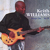 Keep On...Ya'll by Keith Williams