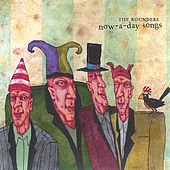 now-a-day songs by The Rounders