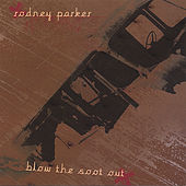 Blow the Soot Out by Rodney Parker