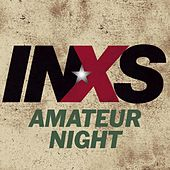 Amateur Night by INXS