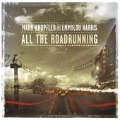 All The Roadrunning by Mark Knopfler